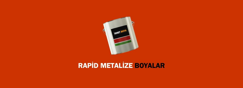 Rapid Metalize Boyalar